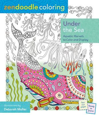 Zendoodle Coloring: Under the Sea: Aquatic Marvels to Color and Display