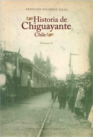 Historia de Chiguayante. Volumen II