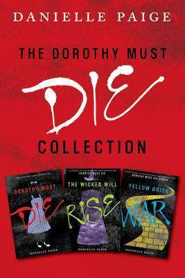 Dorothy Must Die Collection (Dorothy Must Die, #1-3)