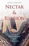 Nectar and Illusion: Nature in Byzantine Art and Literature