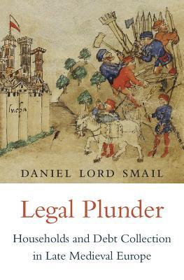 legal-plunder-households-and-debt-collection-in-late-medieval-europe