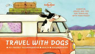 Travel With Dogs par Lonely Planet