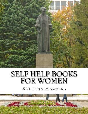 Self Help Books for Women: 200 Self-Esteem, Motivational, Anxiety/Stress Management Self Help Tips for Women