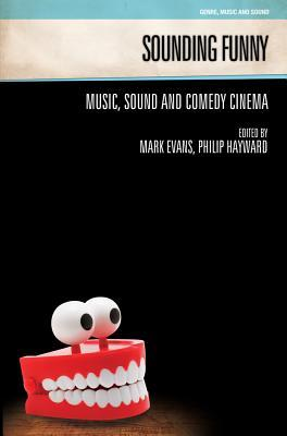 Sounding Funny: Sound and Comedy Cinema