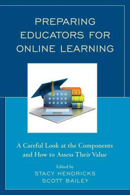 Preparing Educators for Online Learning: A Careful Look at the Components and How to Assess Their Value