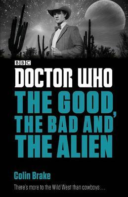 Ebook Doctor Who: The Good, the Bad and the Alien by Colin Brake PDF!