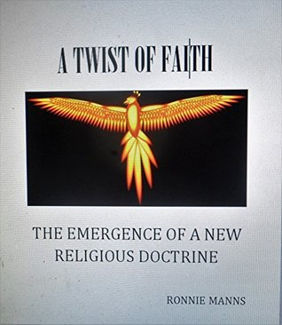 A Twist of Faith-The Emergence of a new Religious Doctrine: The true battle between good and evil begins