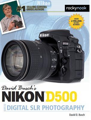 David Busch S Nikon D500 Guide to Digital Slr Photography
