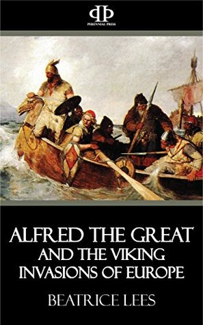 Alfred the Great and the Viking Invasions of Europe