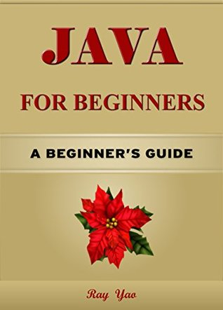 JAVA: JAVA for Beginners, Learn Java fast! A smart way to learn Java. Plain & Simple. JAVA programming, Learn JAVA in easy steps, Start coding today: Java, A Beginner's Guide, Fast & Easy!