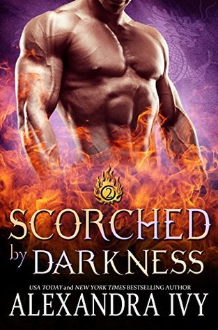 Scorched by Darkness (Dragons of Eternit...