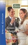 James Bravo's Shotgun Bride by Christine Rimmer