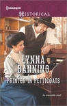 Printer in Petticoats by Lynna Banning