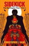 Sidekick: The Red Raptor Files - Part 1 (Red Raptor Files, #1)
