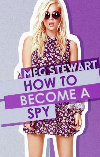 How to Become A Spy (Spy Series #1)