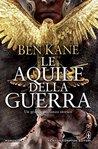 Le aquile della guerra (Eagles of Rome, #1)