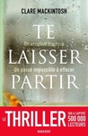 Te Laisser Partir by Clare Mackintosh