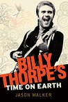 Billy Thorpe's Time on Earth: Billy Thorpe's time on earth