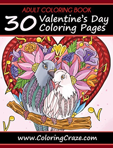 ADULT COLORING BOOK: 30 Valentine's Day Coloring Pages, Coloring Books For Adults Series By ColoringCraze.com (ColoringCraze Adult Coloring Books, Stress ... Coloring Books For Grownups Book 16)