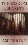 The Wisdom Of Secrets: The Templar Covenant