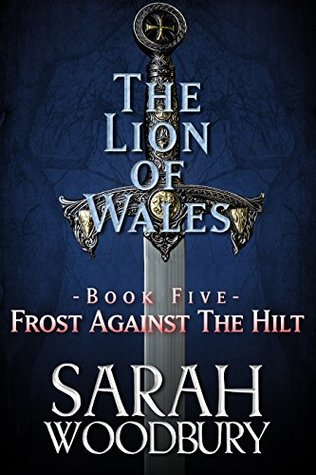 Frost Against the Hilt (The Lion of Wales, #5)