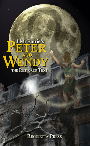 Peter and Wendy: The Restored Text