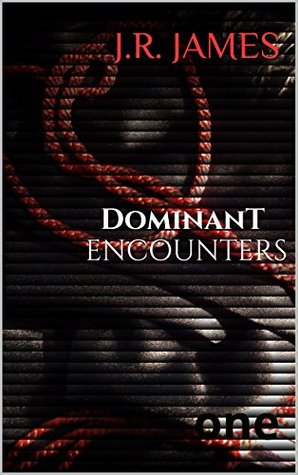 Dominant Encounters: One