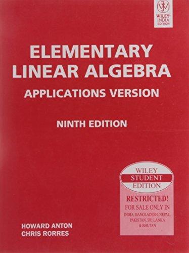 Elementary Linear Algebra Applications Version, 9Th Ed