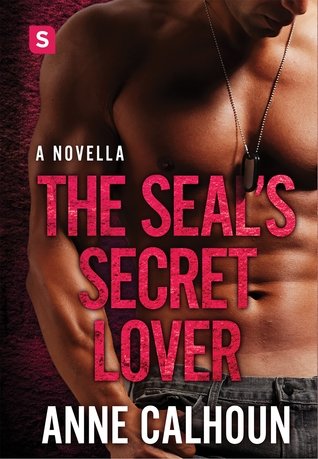 The SEAL's Secret Lover by Anne Calhoun