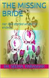 The Missing Bride: Her Love Started Where His Ended....