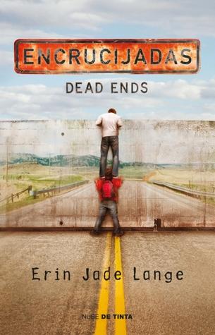 Ebook Encrucijadas. Dead Ends by Erin Jade Lange PDF!