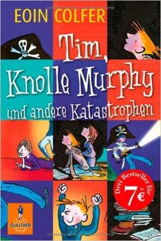 Tim, Knolle Murphy und andere Katastrophen