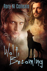 Wolf, Becoming by Rory Ni Coileain