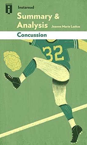 Summary & Analysis | Concussion: by Jeanne Marie Laskas
