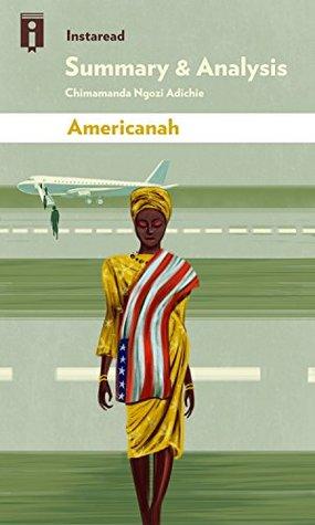 Summary & Analysis | Americanah: by Chimamanda Ngozi Adichie