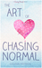 The Art of Chasing Normal (...