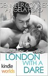 London with a Dare (Dare to Love)