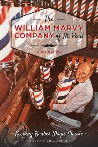 The William Marvy Company of St. Paul: Keeping Barber Shops Classic