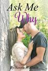 Ask Me Why by Nessie Wallace
