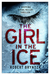 The Girl In The Ice (DCI Erika Foster, #1)