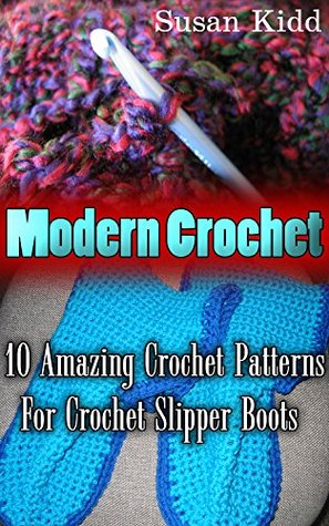 Modern Crochet 10 Amazing Crochet Patterns For Crochet Slipper