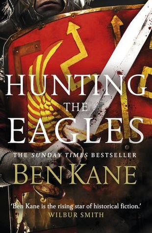 Hunting the Eagles by Ben Kane