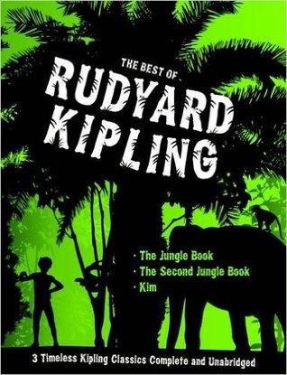 The Best of Rudyard Kipling - The Jungle Book/The Second Jungle Book/Kim