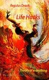 Life Hacks: Theory of everything