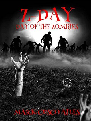 Z-Day: Day Of The Zombies (The Z-Day Trilogy Book 2)