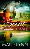 Scent of Scotland (Lord of Moray, #1)