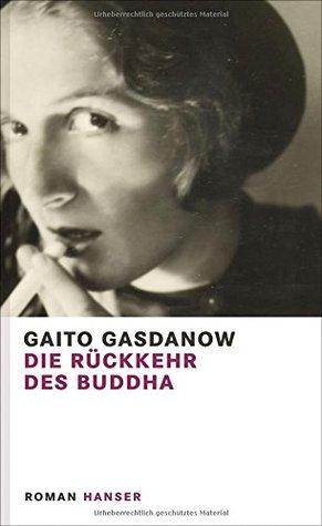 Ebook Die Rückkehr des Buddha by Gaito Gazdanov read!