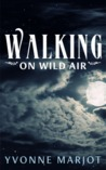 Walking On Wild Air