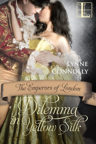 Dilemma In Yellow Silk (The Emperors of London, #5)