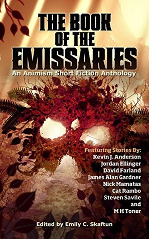 the-book-of-the-emissaries-an-animism-short-fiction-anthology